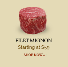 Filet Mignon - Starting at $59