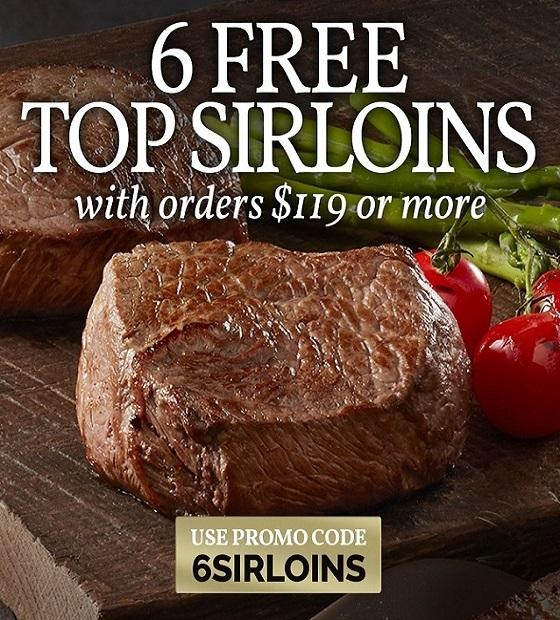 6 FREE TOP SIRLOINS WITH ALL ORDERS $119 OR MORE