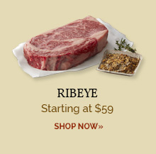 Ribeye - Starting at $59