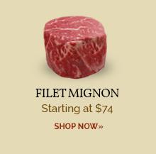 Filet Mignon - Starting at $74 Shop Now