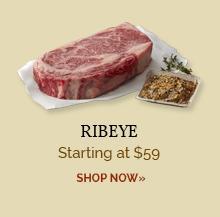 Ribeye - Starting at $59