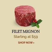 Filet Mignon - Starting at $59